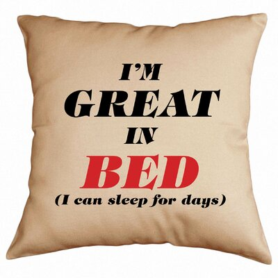 I'm Great in Bed Cotton Throw Pillow