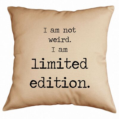 I Am Not Weird I Am Limited Edition Throw Pillow