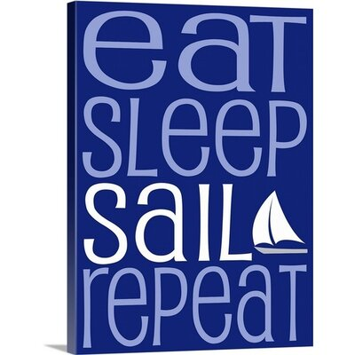 Eat Sleep Repeat Sail by Kate Lillyson Textual Art on Canvas Size: 24