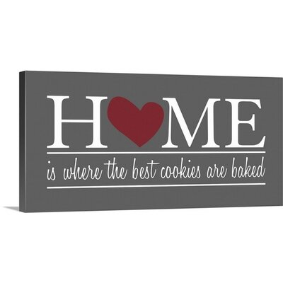 Home is Where Cookies II by Kate Lillyson Textual Art on Canvas