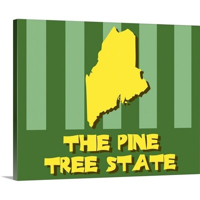Maine State Nickname by Kate Lillyson Graphic Art on Wrapped Canvas Size: 38 H x 48 W x 1.5 D