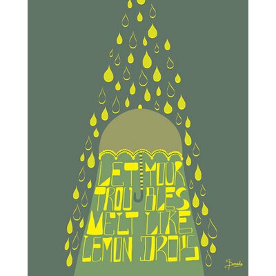 Let Your Troubles Melt Like Lemon Drops by Susana Parada Painting Print on Wrapped Canvas