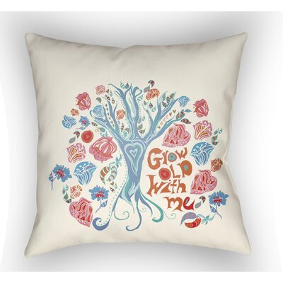 Colindale Grow Old With Me Throw Pillow Size: 18 H x 18 W x 4 D, Color: White