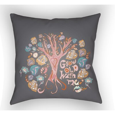 Colindale Grow Old With Me Throw Pillow Size: 20 H x 20 W x 4 D, Color: Black