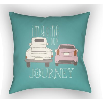 Cherlyn Imagine Our Journey Throw Pillow Color: Turquoise, Size: 22 H �x 22 W x 5 D