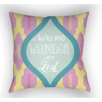Enfield Not All Who Wander Are Lost Throw Pillow Size: 18 H x 18 W x 4 D, Color: Pink/Turquoise