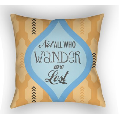 Enfield Not All Who Wander Are Lost Throw Pillow Size: 20 H x 20 W x 4 D, Color: Orange/Blue