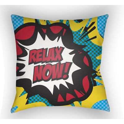 Cassidy Relax Now Throw Pillow Size: 18 H x 18 W x 4 D