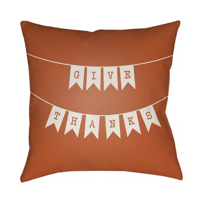 Give Thanks Indoor/Outdoor Throw Pillow Size: 18 H x 18 W x 4 D, Color: Orange/White