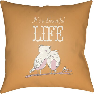 Colindale Its A Beatiful Life Throw Pillow Size: 20 H x 20 W x 4 D, Color: Orange
