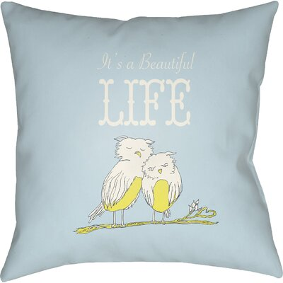 Colindale Its A Beatiful Life Throw Pillow Color: Light Blue, Size: 20 H x 20 W x 4 D