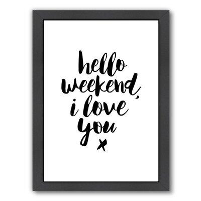 Hello Weekend I Love You Framed Textual Art MCRR4090 27162002