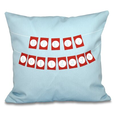 Clemmie Happy Holidays Outdoor Throw Pillow Size: 20 H x 20 W, Color: Light Blue