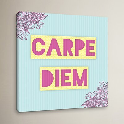 Carpe Diem Graphic Art on Wrapped Canvas Size: 10