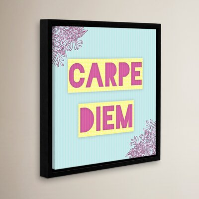 Carpe Diem Framed Graphic Art Size: 10