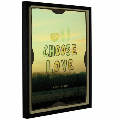 Choose Love Framed Graphic Art on Gallery Wrapped Canvas Size: 08'' x 10''