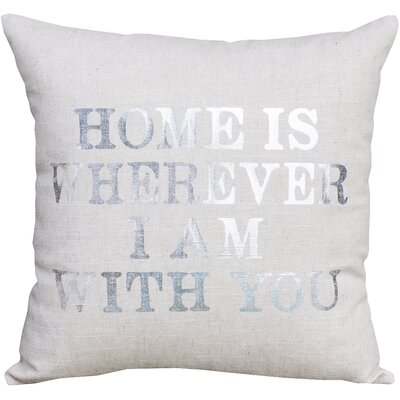 Bynum Home Is Wherever I Am with You Linen Throw Pillow
