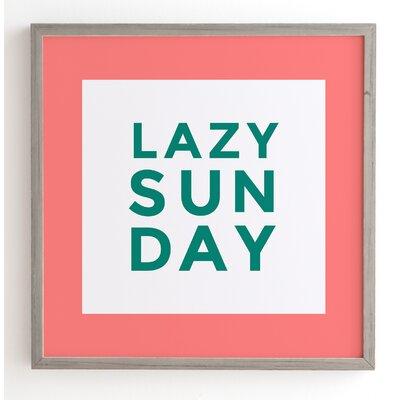 Lazy Sunday Framed Textual Art Size: 12