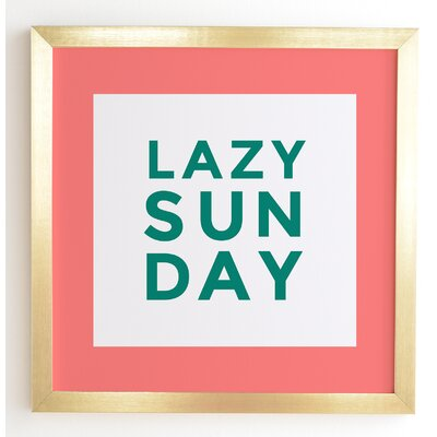 Lazy Sunday Square Framed Textual Art Frame Color: Gold, Size: 12
