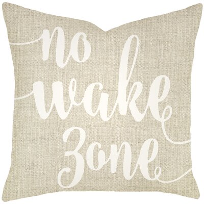 Bomar No Wake Zone Typography Cotton Throw Pillow Color: Beige, Size: 18 H x 18 W