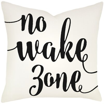 Bomar No Wake Zone Typography Cotton Throw Pillow Size: 18 H x 18 W, Color: Black