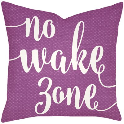 Bomar No Wake Zone Typography Cotton Throw Pillow Size: 20 H x 20 W, Color: Purple