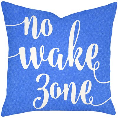 Bomar No Wake Zone Typography Cotton Throw Pillow Size: 16 H x 16 W, Color: Blue