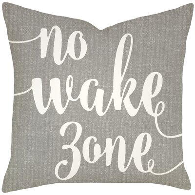 Bomar No Wake Zone Typography Cotton Throw Pillow Size: 18 H x 18 W, Color: Smoke
