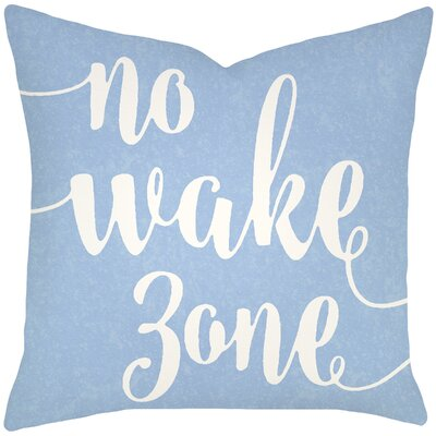 Bomar No Wake Zone Typography Cotton Throw Pillow Size: 18 H x 18 W, Color: Light Blue