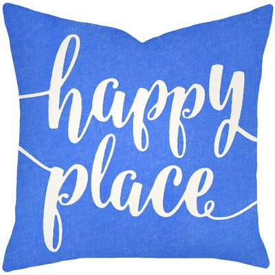 Bolte Happy Place Typography Cotton Throw Pillow Size: 18 H x 18 W x 6 D, Color: Blue