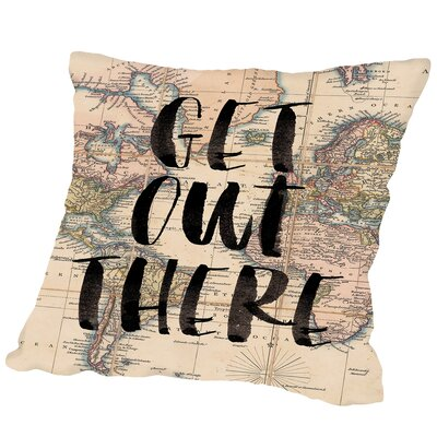 Get Out There Outdoor Throw Pillow Size: 16 H x 16 W x 2 D