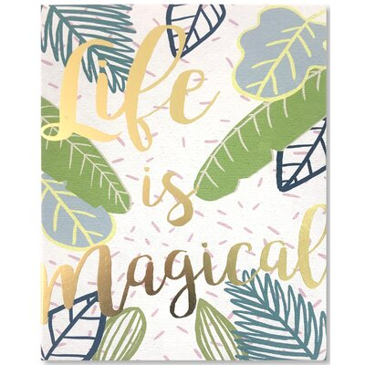 'Life is Magical' Graphic Art on Canvas