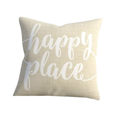 Bolte Happy Place 100% Cotton Throw Pillow Size: 18 H x 18 W x 6 D, Color: Beige