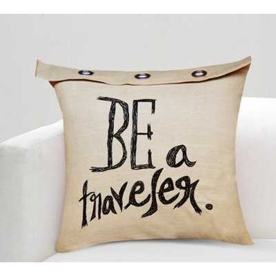 Handcrafted Sentiment in Be A Traveller Cotton Throw Pillow