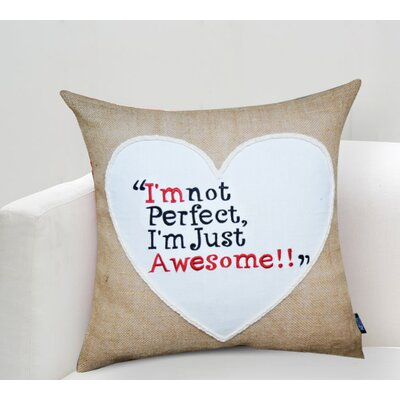 Handcrafted Sentiment in Im Not Perfect Im Just Awesome Cotton Throw Pillow