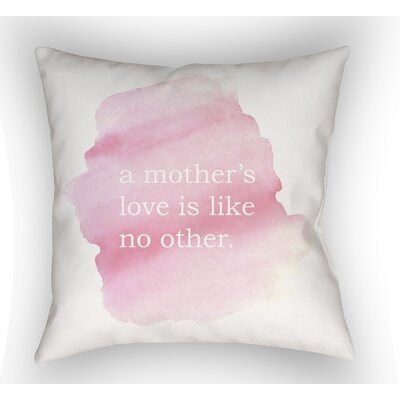 Berne A Mothers Love Indoor/Outdoor Throw Pillow Size: 18 H x 18 W
