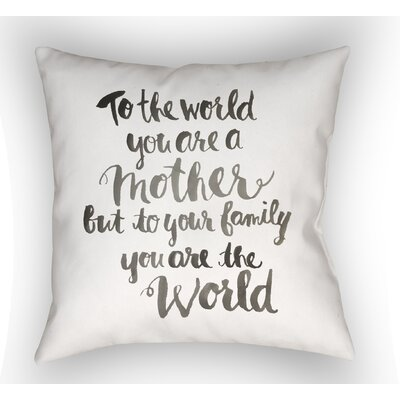 Harleigh Mother & World Indoor/Outdoor Throw Pillow Size: 18 H x 18 W, Color: White / Black