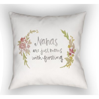Groton Nanas Are Just Moms With Frosting Indoor/Outdoor Throw Pillow Size: 18 H x 18 W