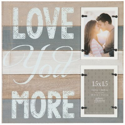 Gallery Solutions Love You More Picture Frame 15FW1359E