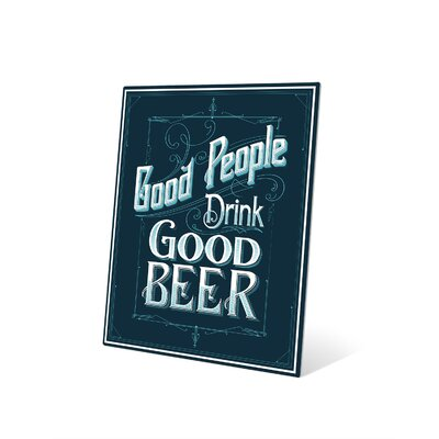 Good People Drink Good Beer Textual Art Plaque Size: 20