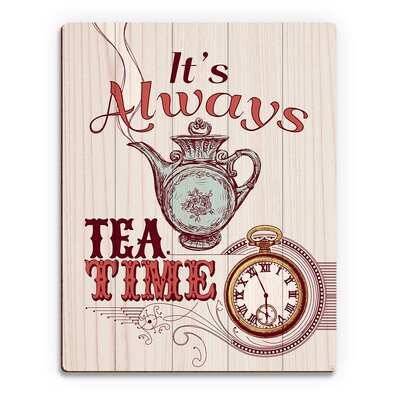 "Wood Slats It's Always Tea Time Graphic Art on Plaque in Red Size: 12"" H x 9"" W x 1"" D TND0000084PLK09X12XXX"