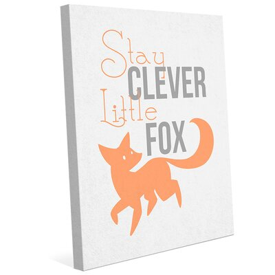 'Stay Clever Little Fox' Textual Art on Wrapped Canvas GPN0000154CAN08X10SXX