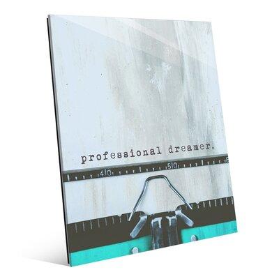 Typewriter 'Professional Dreamer' Graphic Art Print on Glass COM0000274GLS08X10XXX