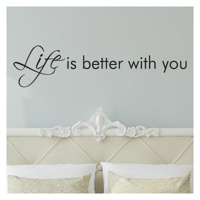 Life Is Better with You Quote Wall Decal love0018blk8x33.5