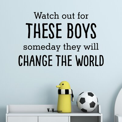 Quotes These Boys Will Change The World Wall Decal