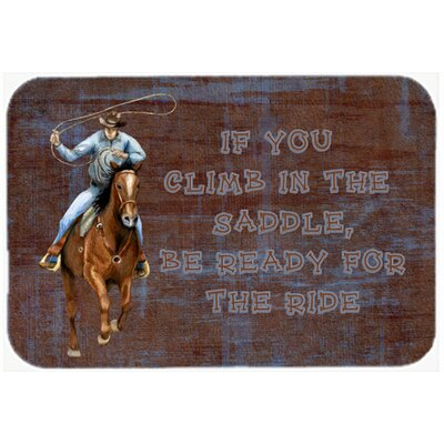 Roper Horse If You Climb In The Saddle, Be Ready For The Ride Kitchen/Bath Mat Size: 20 H x 30 W x 0.25 D