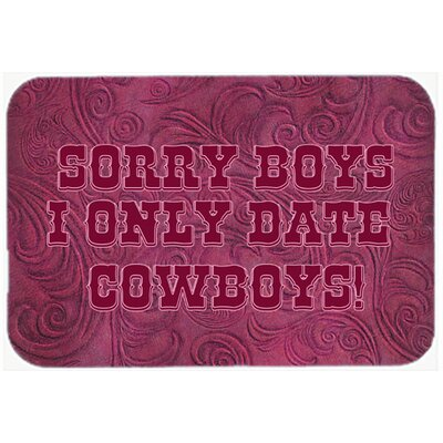 Sorry Boys I Only Date Cowboys In Pink Kitchen/Bath Mat Size: 24 H x 36 W x 0.25 D