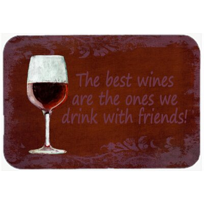 The Best Wines Are The Ones We Drink with Friends Kitchen/Bath Mat Size: 24 H x 36 W x 0.25 D