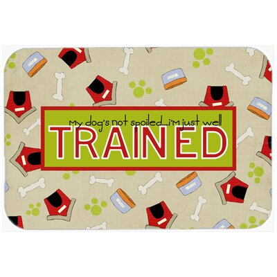 My Dogs Not Spoiled im Just Well Trained Kitchen/Bath Mat Size: 20 H x 30 W x 0.25 D