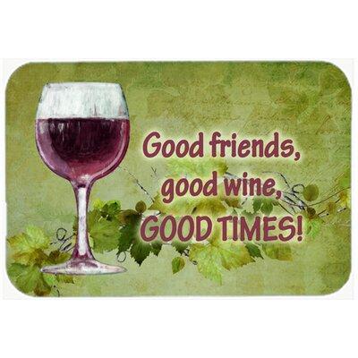 Good Friends, Good Wine, Good Times Kitchen/Bath Mat Size: 24 H x 36 W x 0.25 D
